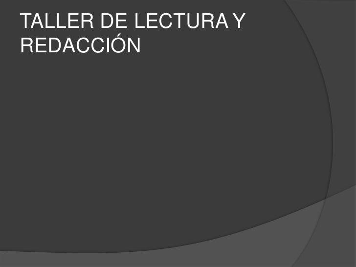 TALLER DE LECTURA Y REDACCIÓN<br />