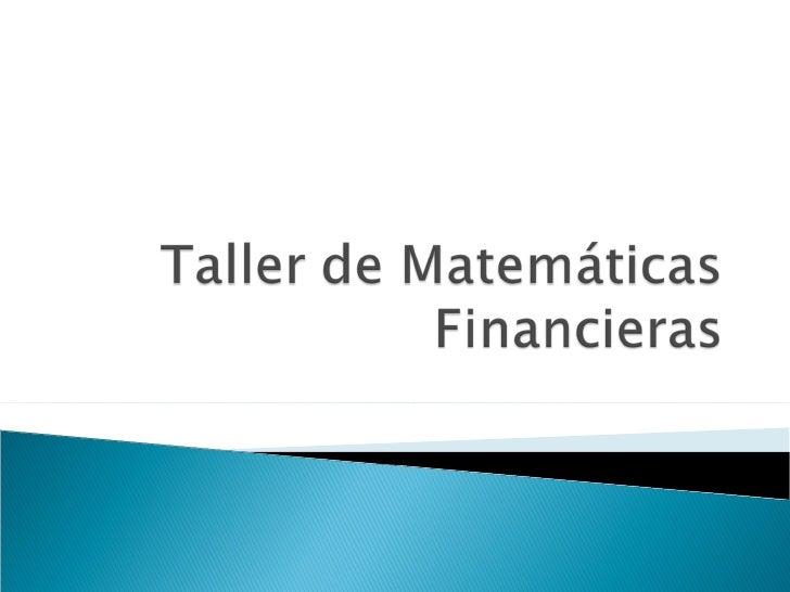 Taller de matemáticas financieras
