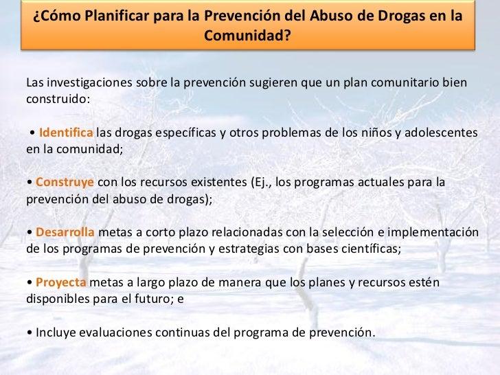 ¿Cómo Planificar para la Prevención del Abuso de Drogas en la                          Comunidad?Las investigaciones sobre...