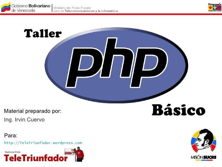 Taller     Material preparado por: Ing. Irvin Cuervo                                       Básico Para: http://TeleTriunfa...