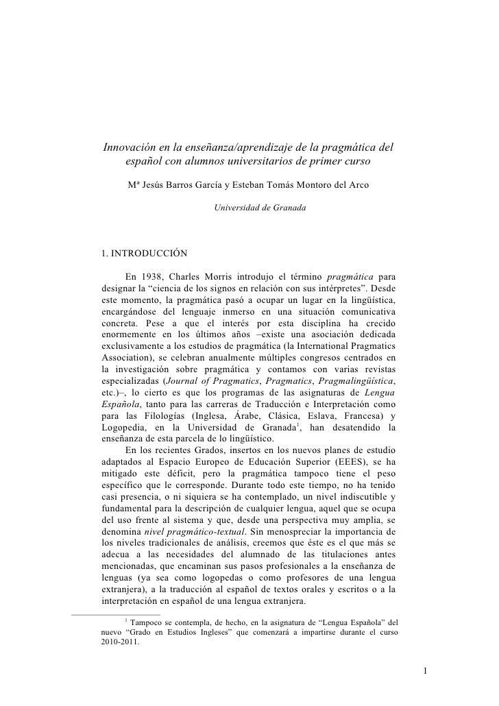 Innovación en la enseñanza/aprendizaje de la pragmática del    español con alumnos universitarios de primer curso         ...