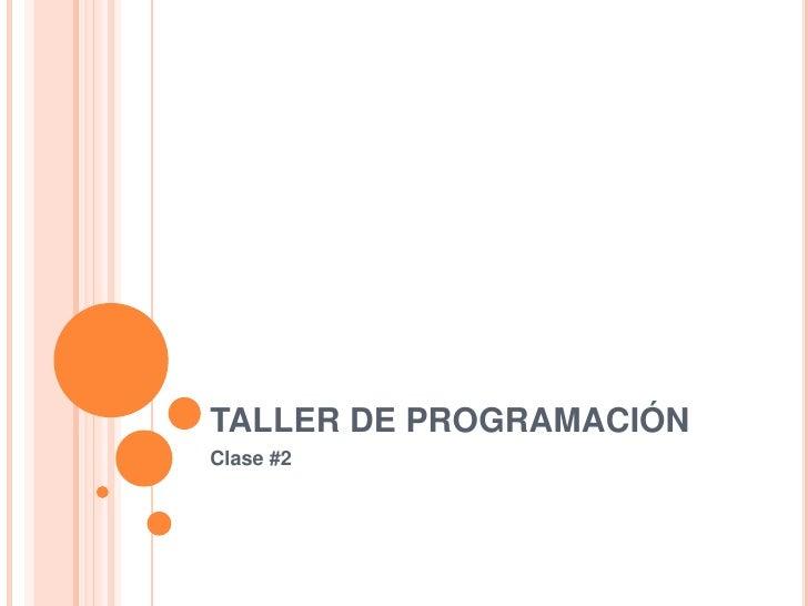 Taller de programación   clase #2