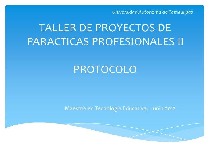 Taller de proyectos de prácticas profesionales II_Universidad Autónoma de Tamaulipas