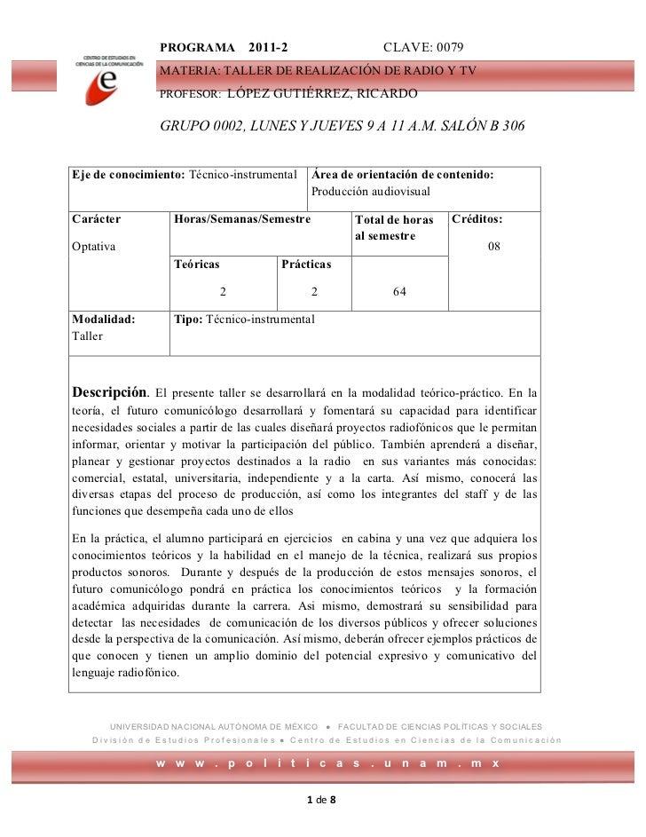PROGRAMA         2011-2                      CLAVE: 0079                     MATERIA: TALLER DE REALIZACIÓN DE RADIO Y TV...