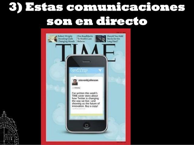3) Estas comunicaciones      son en directo