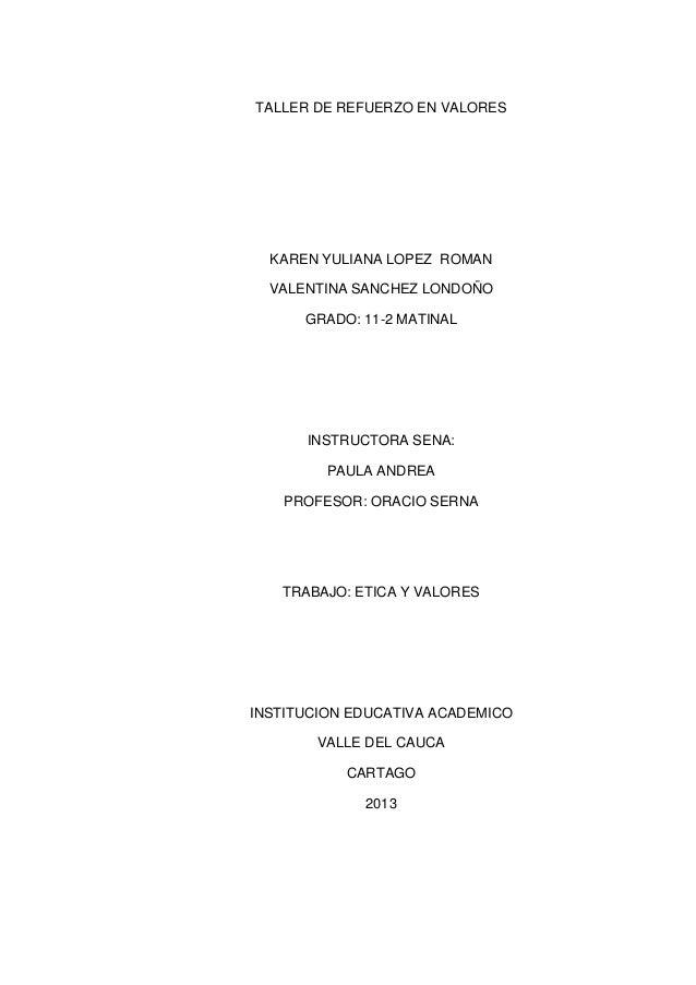 TALLER DE REFUERZO EN VALORES  KAREN YULIANA LOPEZ ROMAN  VALENTINA SANCHEZ LONDOÑO      GRADO: 11-2 MATINAL      INSTRUCT...