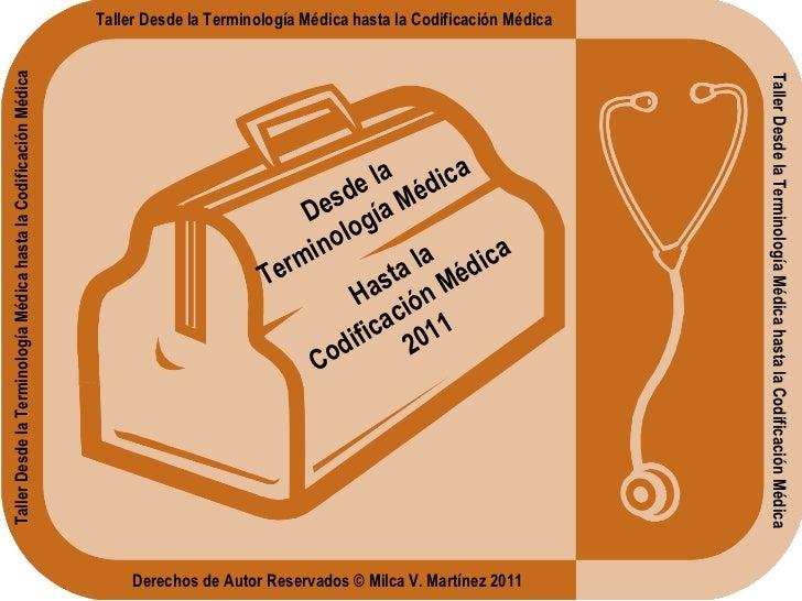 Taller desde la Terminologia Medica hasta la Codificacion Medica