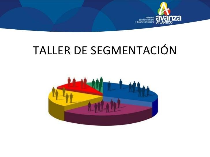 TALLER DE SEGMENTACIÓN