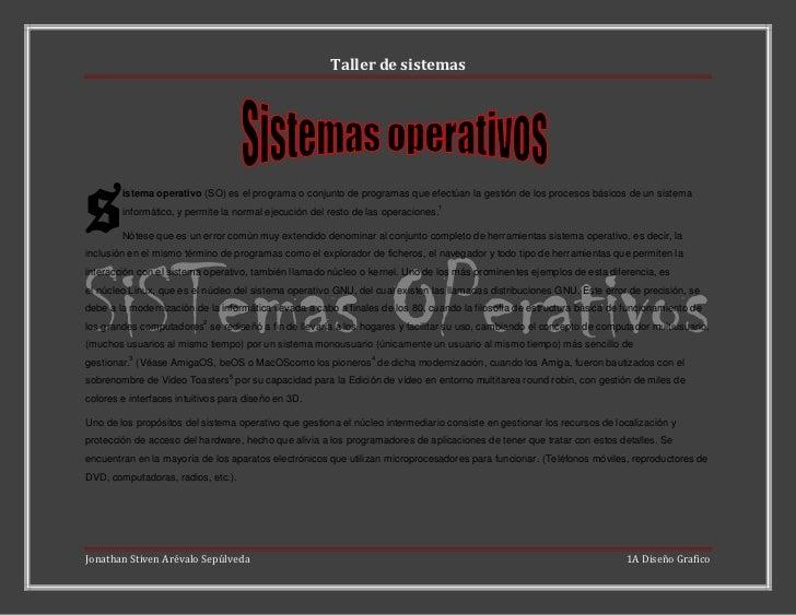 s<br />istema operativo(SO) es el programa o conjunto de programas que efectúan la gestión de los procesos básicos de un ...