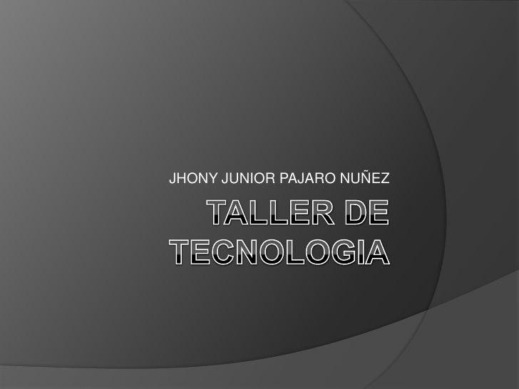 JHONY JUNIOR PAJARO NUÑEZ