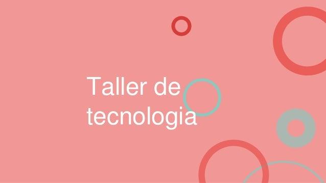 Taller detecnologia