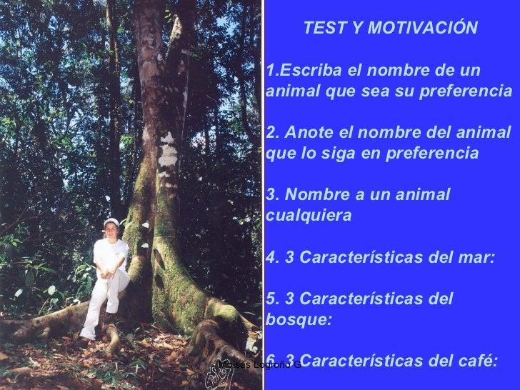 TEST Y MOTIVACIÓN         1.Escriba el nombre de un         animal que sea su preferencia         2. Anote el nombre del a...