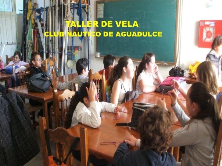 TALLER DE VELA  CLUB NAUTICO DE AGUADULCE
