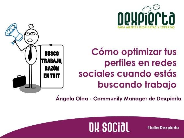 Cómo optimizar tus perfiles sociales cuando estás buscando trabajo