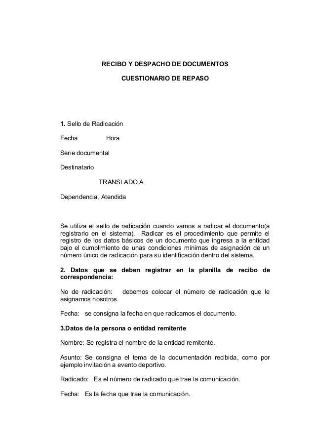 RECIBO Y DESPACHO DE DOCUMENTOS CUESTIONARIO DE REPASO 1. Sello de Radicación Fecha Hora Serie documental Destinatario TRA...
