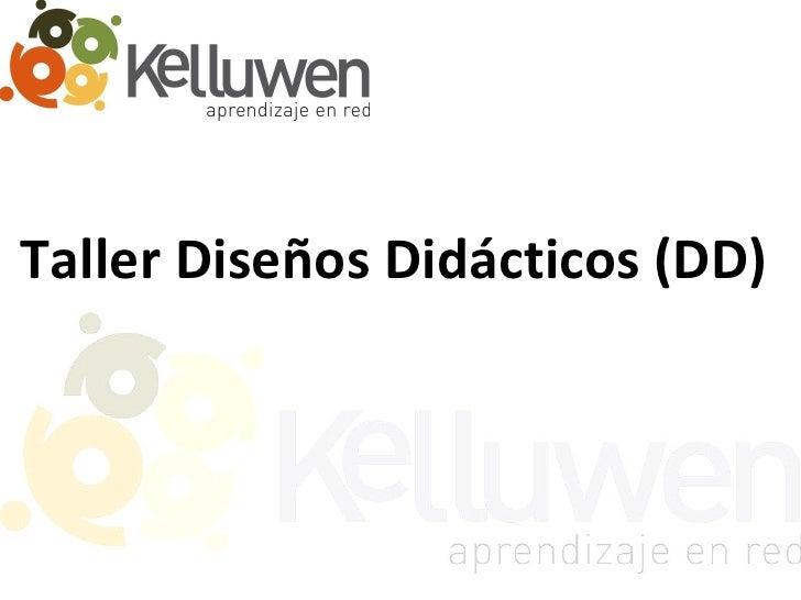 Taller Diseños Didácticos (DD)
