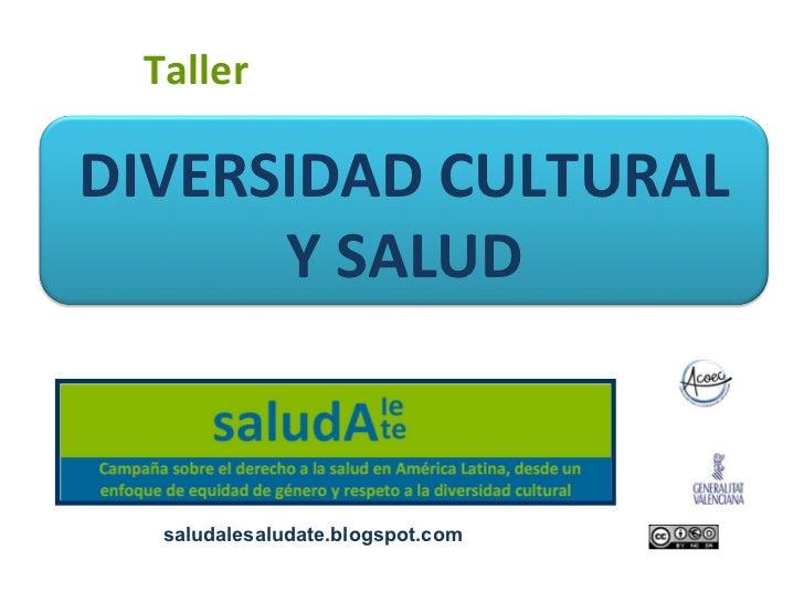 TallerDIVERSIDAD CULTURAL      Y SALUD  saludalesaludate.blogspot.com