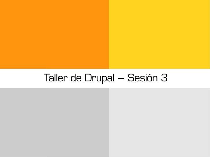 Taller de Drupal – Sesión 3