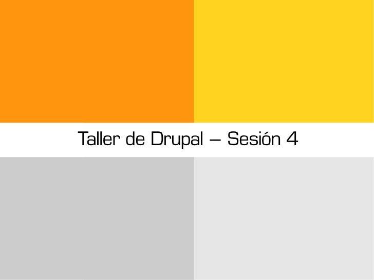 Taller de Drupal – Sesión 4