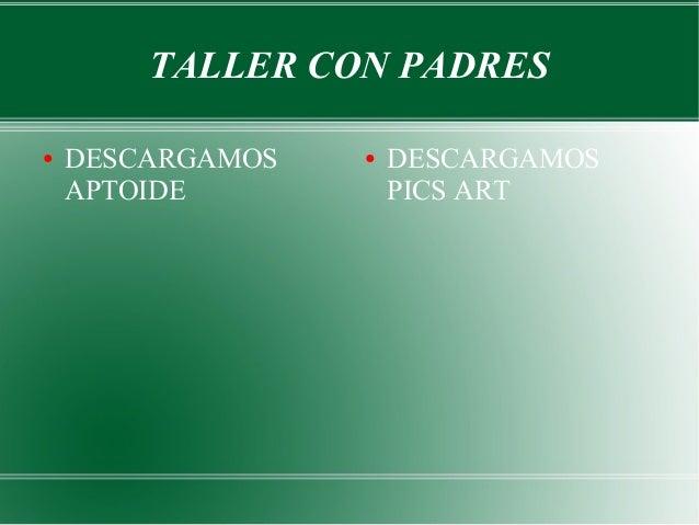 TALLER CON PADRES ● DESCARGAMOS APTOIDE ● DESCARGAMOS PICS ART