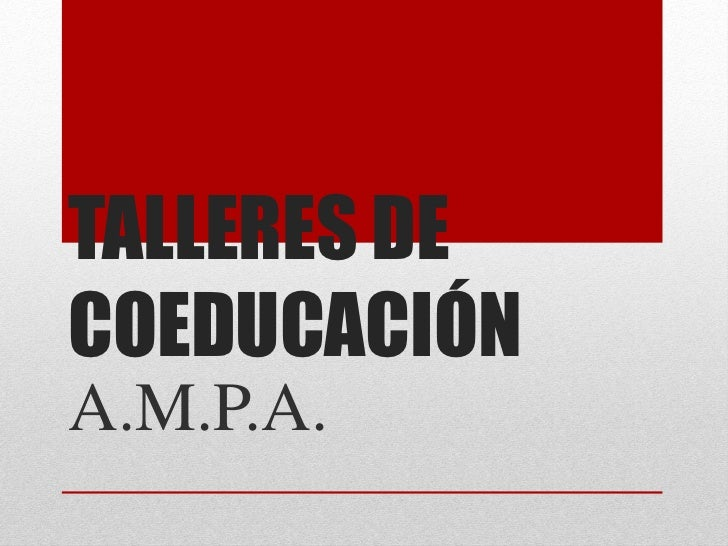 TALLERES DECOEDUCACIÓNA.M.P.A.