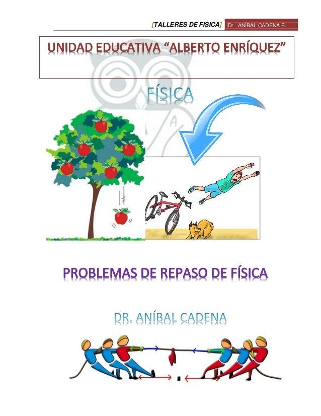 [TALLERES DE FISICA] Dr. ANÍBAL CADENA E.