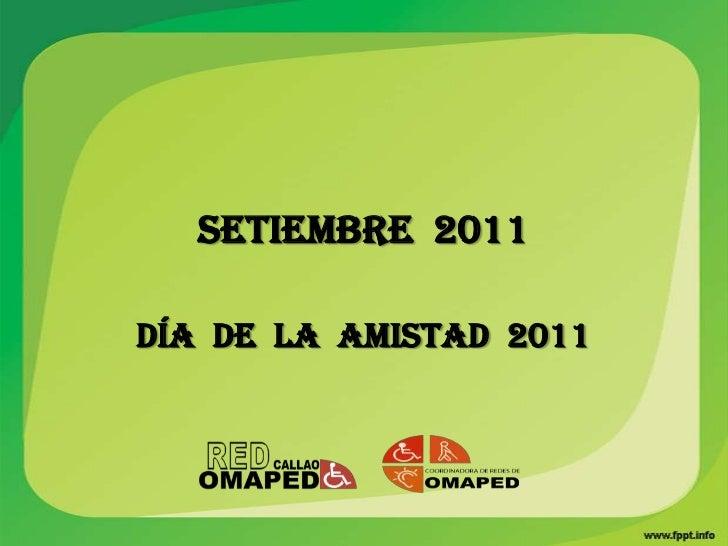 SETIEMBRE 2011DÍA DE LA AMISTAD 2011