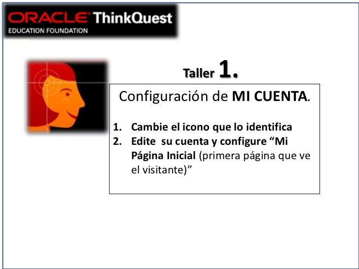 """Taller   1. Configuración de MI CUENTA.1. Cambie el icono que lo identifica2. Edite su cuenta y configure """"Mi   Página Ini..."""