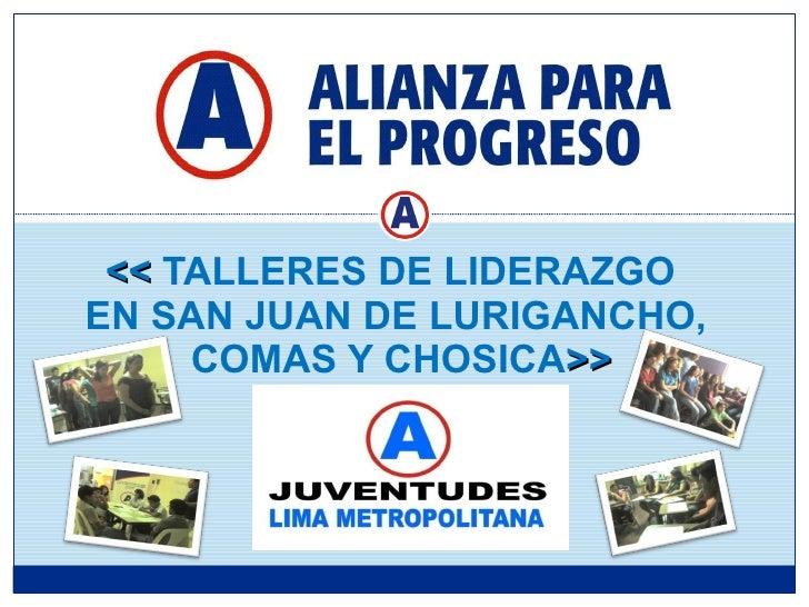 FEBRERO- 2010 <<  TALLERES DE LIDERAZGO  EN SAN JUAN DE LURIGANCHO,  COMAS Y CHOSICA >>