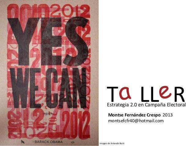 Imagen de Amanda Buck Estrategia 2.0 en Campaña Electoral T LL R Montse Fernández Crespo 2013 montsefcfr40@hotmail.com