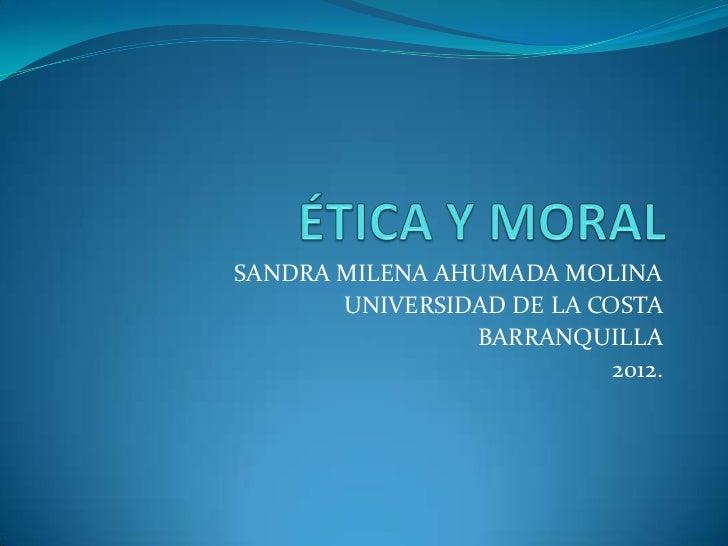 SANDRA MILENA AHUMADA MOLINA       UNIVERSIDAD DE LA COSTA                BARRANQUILLA                           2012.