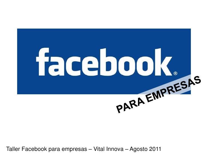 Taller Facebook para empresas – Vital Innova – Agosto 2011