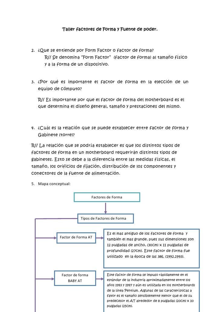 Taller factores de Forma y Fuente de poder.<br />¿Que se entiende por Form Factor o factor de forma?<br />R// Se denomina ...