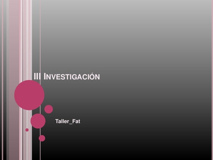 III Investigación<br />Taller_Fat<br />