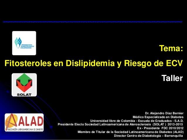 Dr. Alejandro Díaz Bernier Médico Especializado en Diabetes Universidad libre de Colombia - Escuela de Graduados - S.A.D. ...