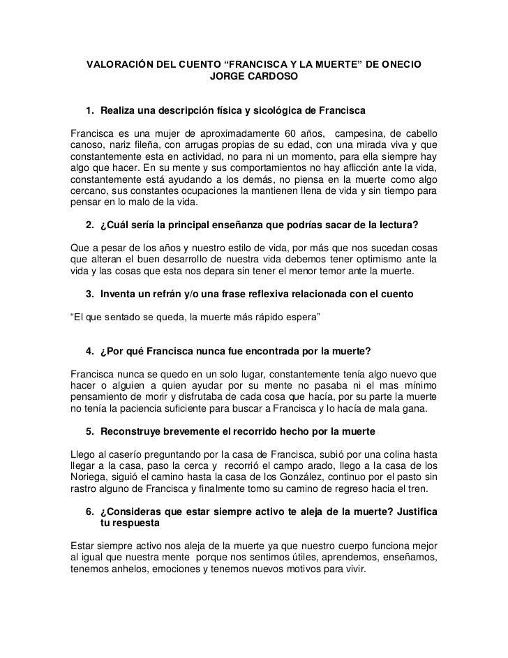 """VALORACIÓN DEL CUENTO """"FRANCISCA Y LA MUERTE"""" DE ONECIO                      JORGE CARDOSO   1. Realiza una descripción fí..."""