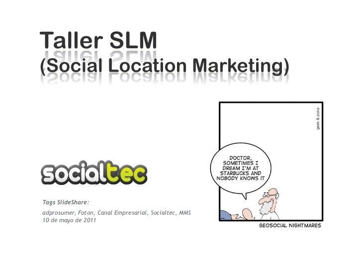 Tags SlideShare:adprosumer, Foton, Canal Empresarial, Socialtec, MMS10 de mayo de 2011
