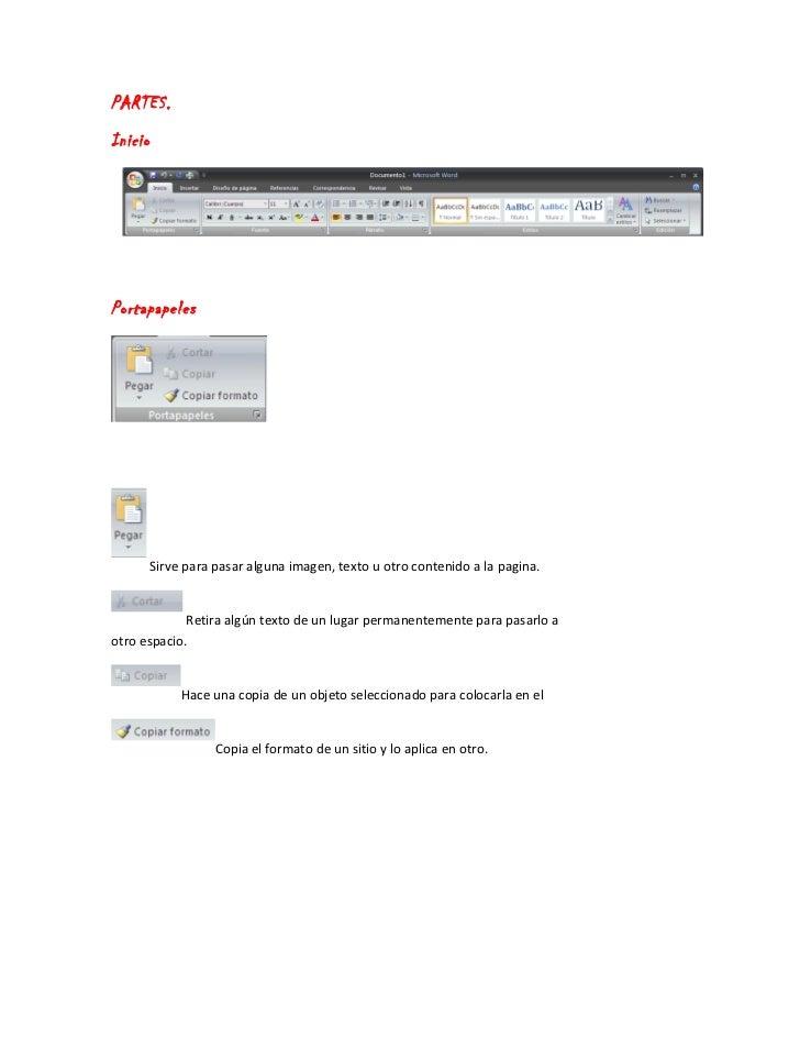 PARTES.InicioPortapapeles         Sirve para pasar alguna imagen, texto u otro contenido a la pagina.             Retira a...
