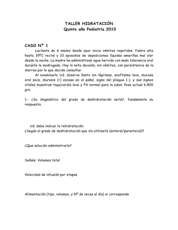 TALLER HIDRATACIÓN                         Quinto año Pediatría 2010   CASO Nº 1        Lactante de 6 meses desde ayer ini...