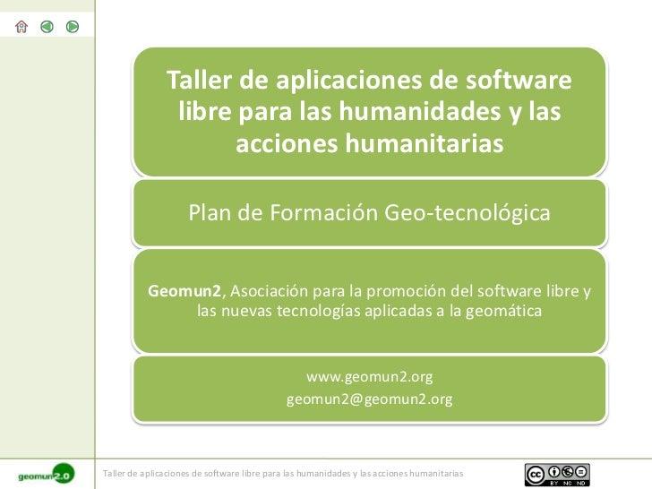 Taller de aplicaciones de software                libre para las humanidades y las                     acciones humanitari...