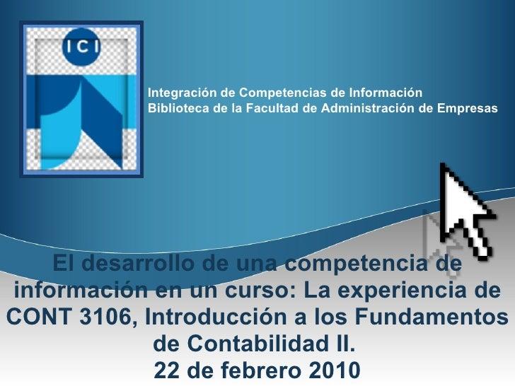 El desarrollo de una competencia de información en un curso: La experiencia de CONT 3106, Introducción a los Fundamentos d...