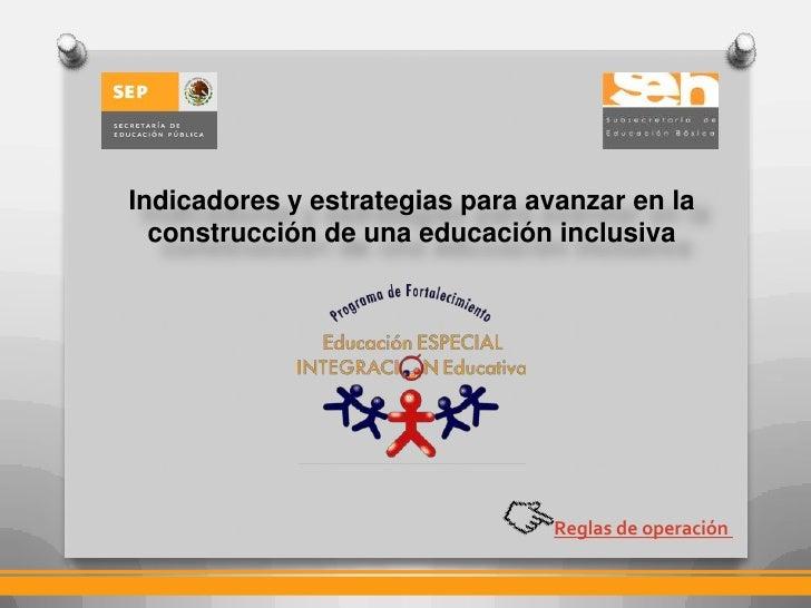 Indicadores y estrategias para avanzar en la  construcción de una educación inclusiva                                 Regl...
