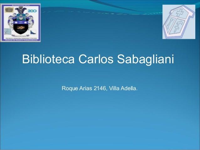 Biblioteca Carlos Sabagliani Roque Arias 2146, Villa Adella.
