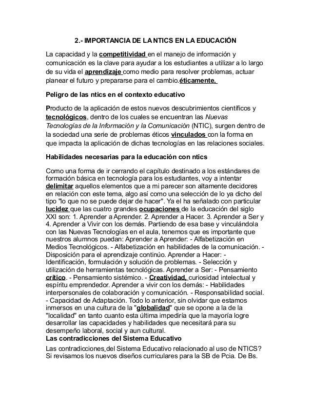 2.- IMPORTANCIA DE LA NTICS EN LA EDUCACIÓN La capacidad y la competitividad en el manejo de información y comunicación es...