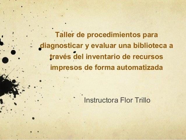 Taller de procedimientos para diagnosticar y evaluar una biblioteca a través del inventario de recursos impresos de forma ...