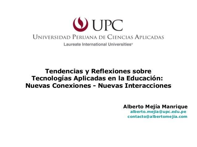 Tendencias y Reflexiones sobre Tecnologías Aplicadas en la Educación: Nuevas Conexiones - Nuevas Interacciones Alberto Mej...