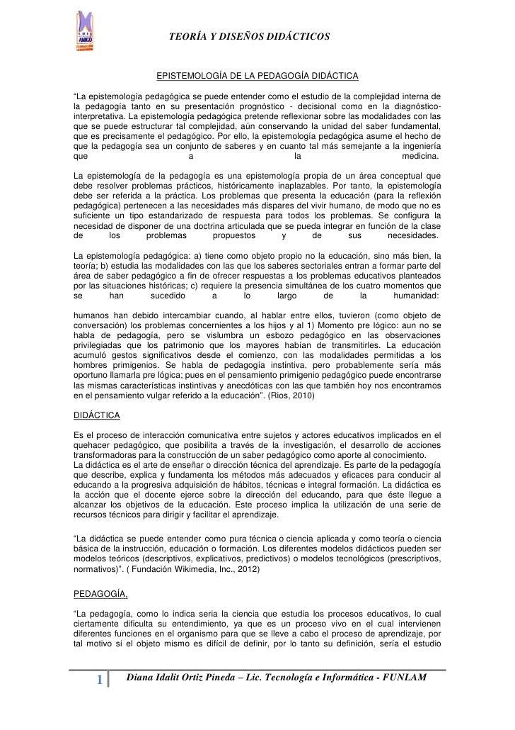 """TEORÍA Y DISEÑOS DIDÁCTICOS                     EPISTEMOLOGÍA DE LA PEDAGOGÍA DIDÁCTICA""""La epistemología pedagógica se pue..."""