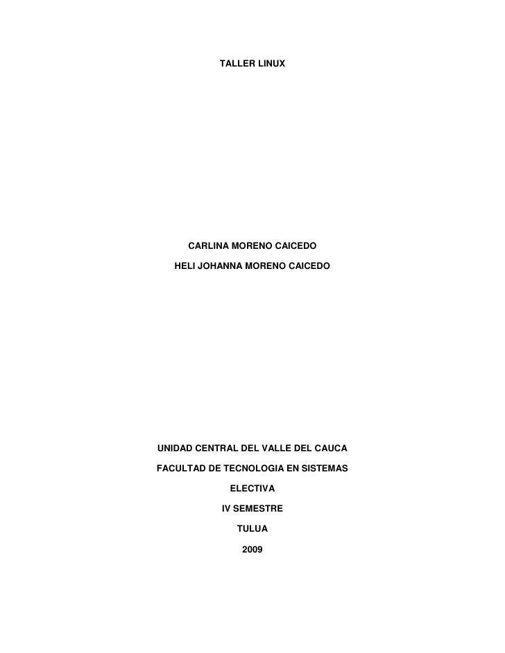 TALLER LINUX          CARLINA MORENO CAICEDO     HELI JOHANNA MORENO CAICEDO     UNIDAD CENTRAL DEL VALLE DEL CAUCA  FACUL...