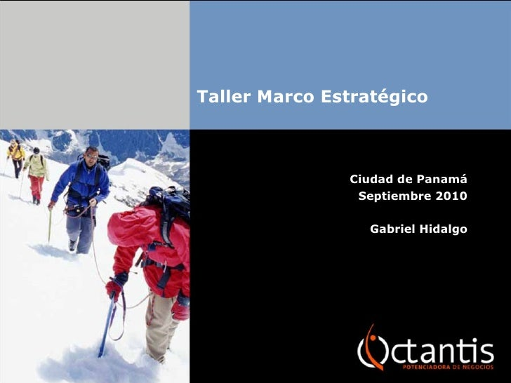 Taller Marco Estratégico Ciudad de Panamá Septiembre 2010 Gabriel Hidalgo