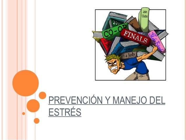 PREVENCIÓN Y MANEJO DEL ESTRÉS